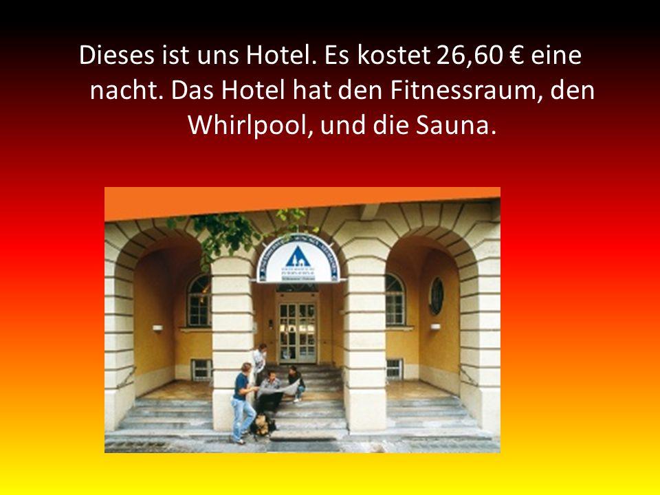 Dieses ist uns Hotel. Es kostet 26,60 € eine nacht.