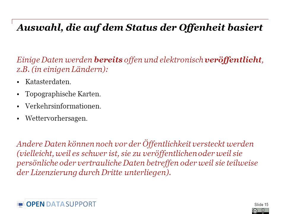 Auswahl, die auf dem Status der Offenheit basiert Einige Daten werden bereits offen und elektronisch veröffentlicht, z.B.