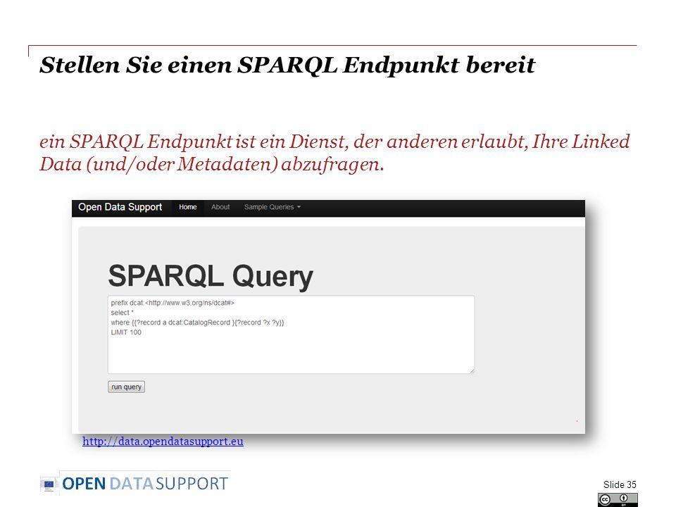 Stellen Sie einen SPARQL Endpunkt bereit ein SPARQL Endpunkt ist ein Dienst, der anderen erlaubt, Ihre Linked Data (und/oder Metadaten) abzufragen.