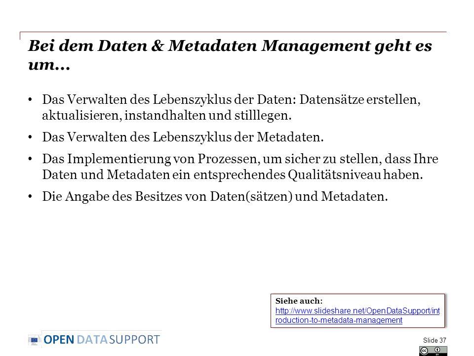 Bei dem Daten & Metadaten Management geht es um...