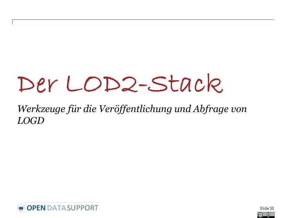 Der LOD2-Stack Werkzeuge für die Veröffentlichung und Abfrage von LOGD Slide 50