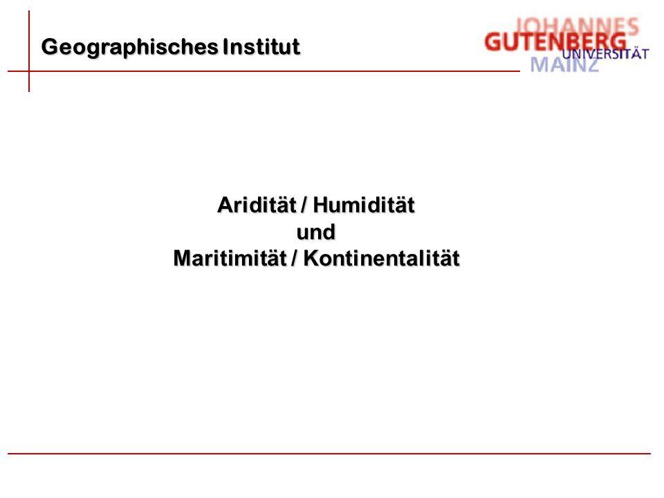 Geographisches Institut Aridität / Humidität und Maritimität / Kontinentalität