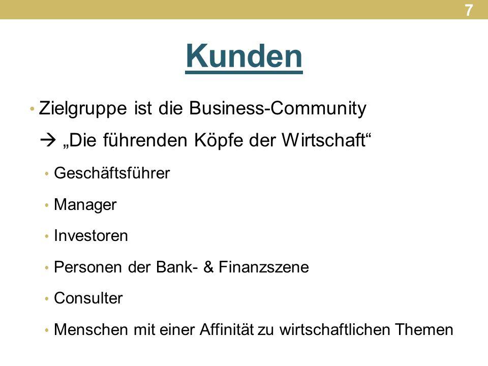 """Kunden Zielgruppe ist die Business-Community  """"Die führenden Köpfe der Wirtschaft Geschäftsführer Manager Investoren Personen der Bank- & Finanzszene Consulter Menschen mit einer Affinität zu wirtschaftlichen Themen 7"""