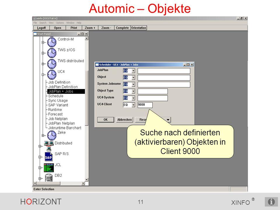 HORIZONT 11 XINFO ® Automic – Objekte Suche nach definierten (aktivierbaren) Objekten in Client 9000