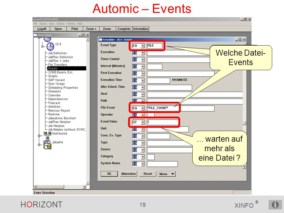 HORIZONT 19 XINFO ® Automic – Events Welche Datei Events...