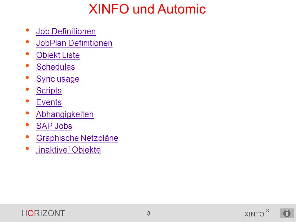 HORIZONT 24 XINFO ® Automic – SAP Variant Gesuchte Jobs SAP Varianten und Reports