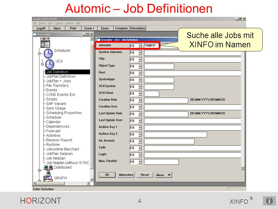 HORIZONT 4 XINFO ® Automic – Job Definitionen Suche alle Jobs mit XINFO im Namen