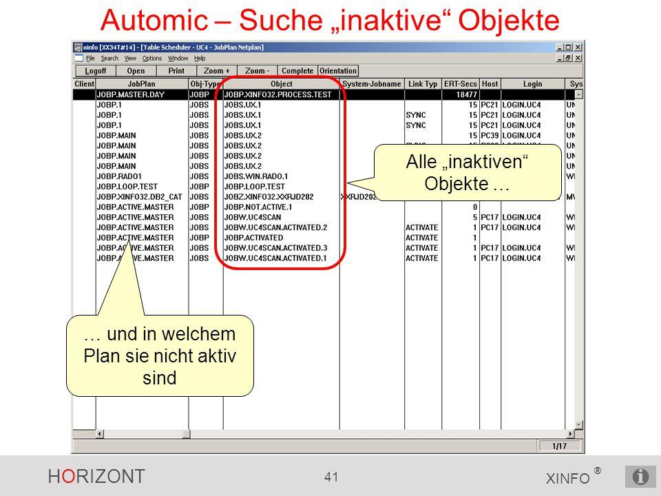 """HORIZONT 41 XINFO ® Automic – Suche """"inaktive Objekte Alle """"inaktiven Objekte … … und in welchem Plan sie nicht aktiv sind"""