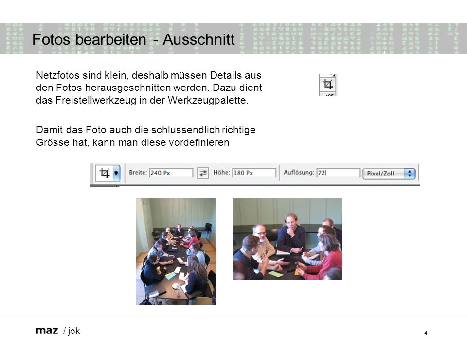 / jok 4 Netzfotos sind klein, deshalb müssen Details aus den Fotos herausgeschnitten werden.