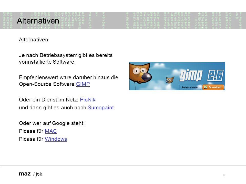 / jok 8 Alternativen Alternativen: Je nach Betriebssystem gibt es bereits vorinstallierte Software.