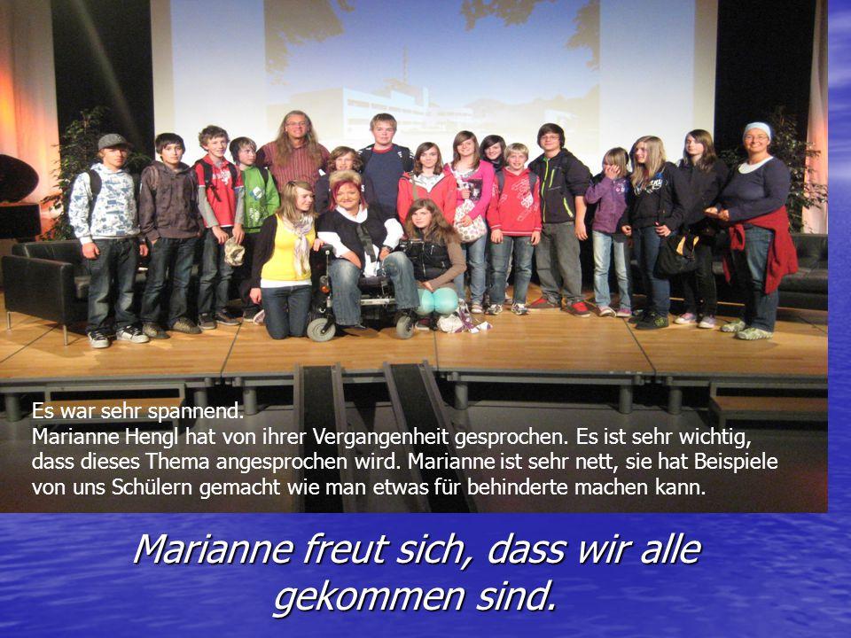 Marianne freut sich, dass wir alle gekommen sind. !!DANKE!! Es war sehr spannend. Marianne Hengl hat von ihrer Vergangenheit gesprochen. Es ist sehr w