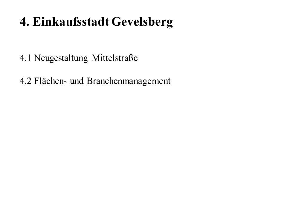 4. Einkaufsstadt Gevelsberg 4.1 Neugestaltung Mittelstraße 4.2 Flächen- und Branchenmanagement