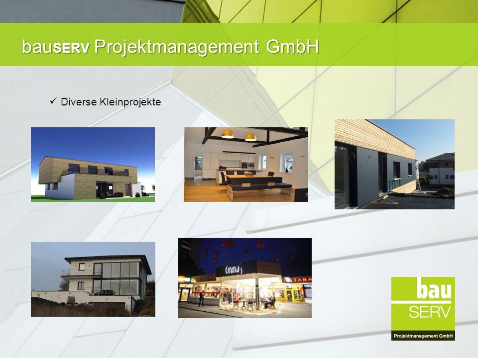 bau SERV Projektmanagement GmbH Diverse Kleinprojekte