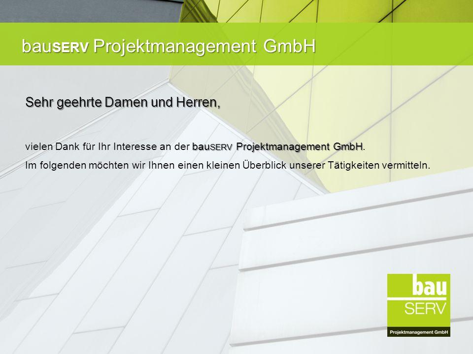 bau SERV Projektmanagement GmbH Sehr geehrte Damen und Herren, bau SERV Projektmanagement GmbH vielen Dank für Ihr Interesse an der bau SERV Projektmanagement GmbH.