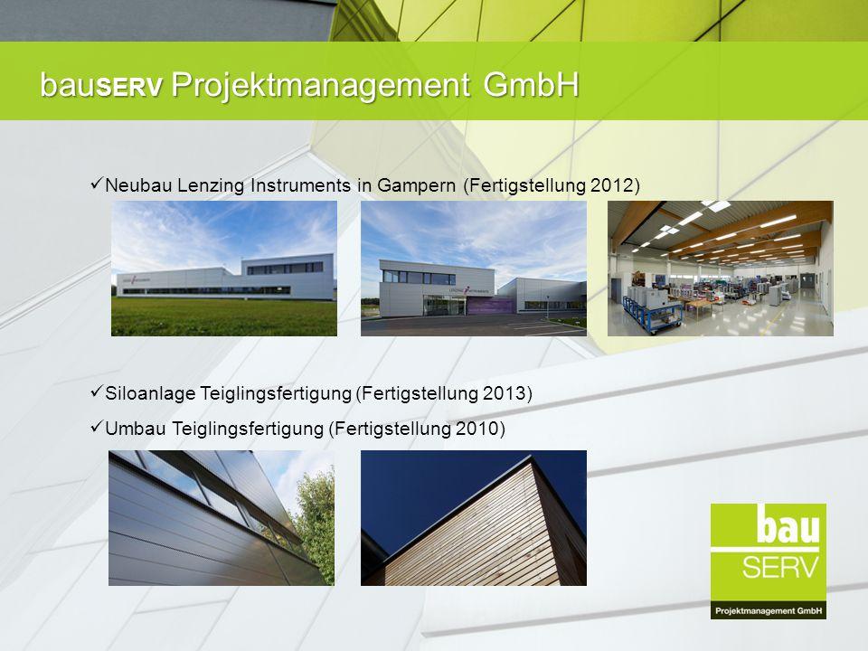 bau SERV Projektmanagement GmbH Neubau Lenzing Instruments in Gampern (Fertigstellung 2012) Siloanlage Teiglingsfertigung (Fertigstellung 2013) Umbau Teiglingsfertigung (Fertigstellung 2010)