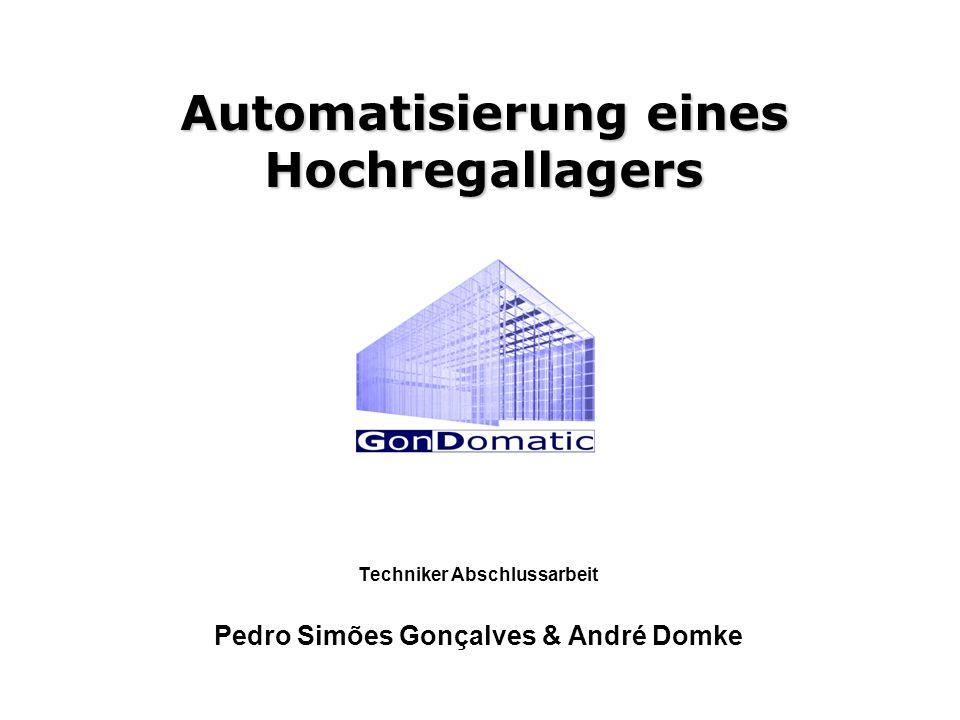 Automatisierung eines Hochregallagers Techniker Abschlussarbeit Pedro Simões Gonçalves & André Domke