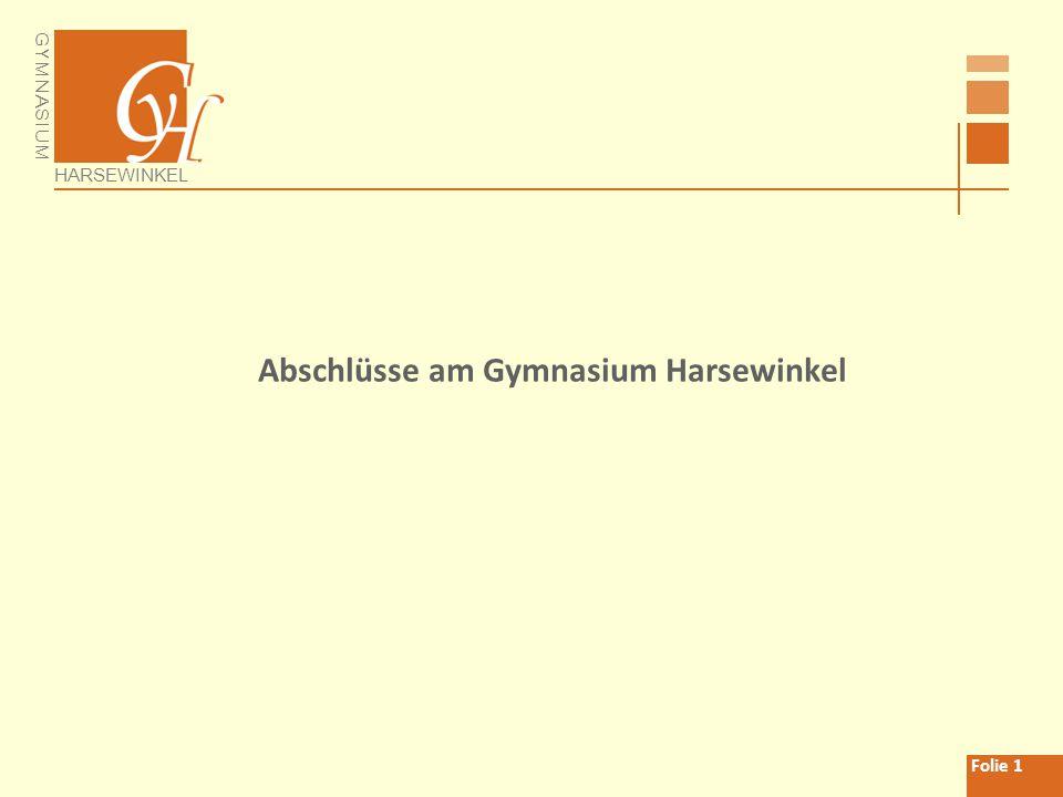 GYMNASIUM HARSEWINKEL Folie 1 Abschlüsse am Gymnasium Harsewinkel