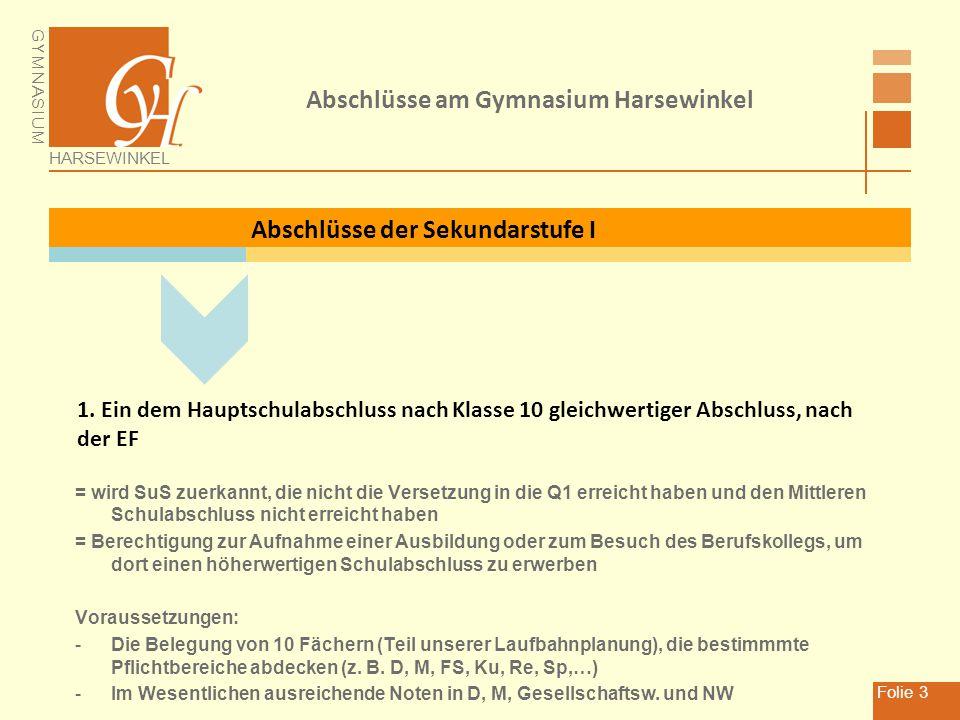 GYMNASIUM HARSEWINKEL Folie 4 Abschlüsse der Sekundarstufe I Abschlüsse am Gymnasium Harsewinkel 2.