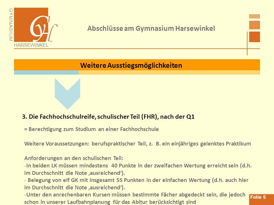 GYMNASIUM HARSEWINKEL Folie 6 Abschluss der gymnasialen Oberstufe (Sek II) 4.