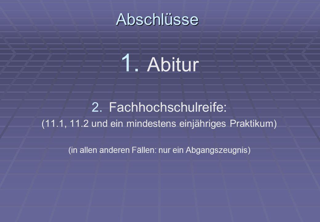 Abschlüsse 1. 1. Abitur 2.