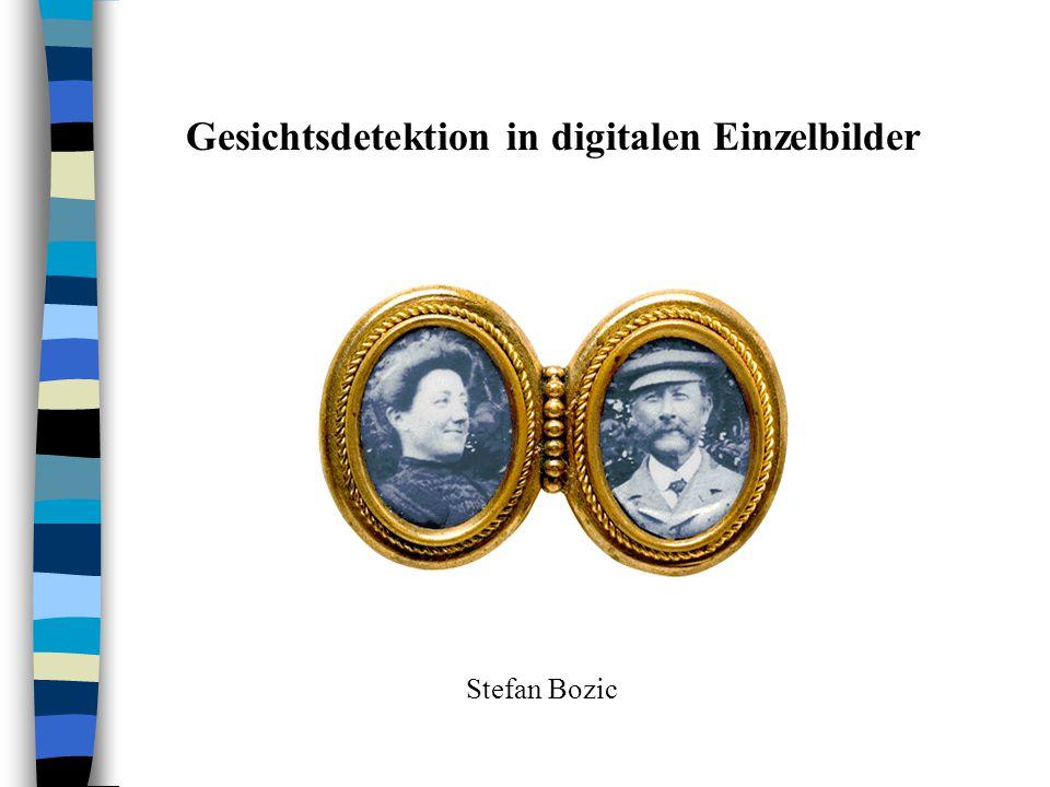 Gesichtsdetektion in digitalen Einzelbilder Stefan Bozic