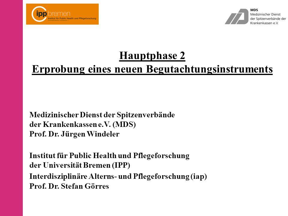 Hauptphase 2 Erprobung eines neuen Begutachtungsinstruments Medizinischer Dienst der Spitzenverbände der Krankenkassen e.V.