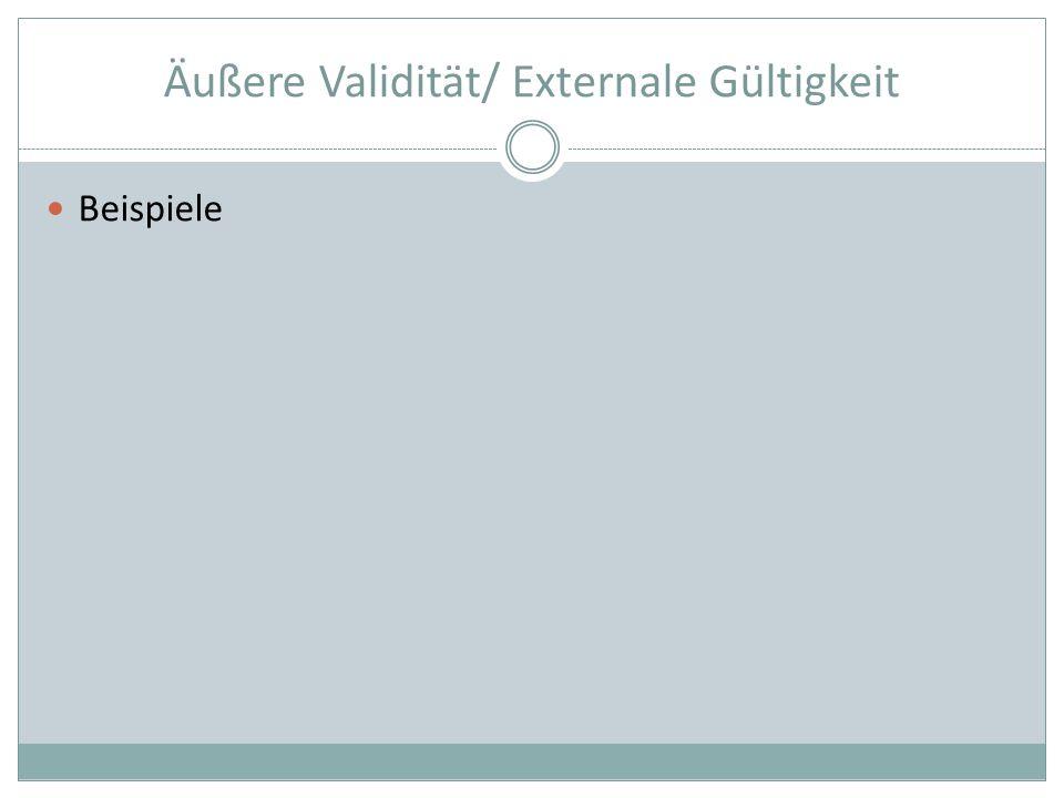 Äußere Validität/ Externale Gültigkeit Beispiele