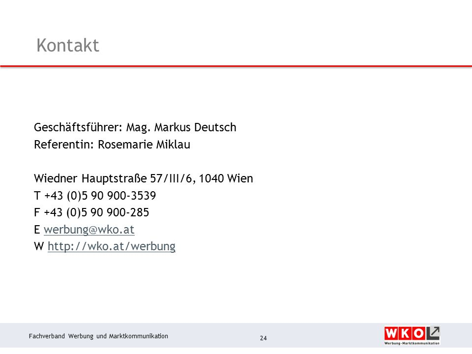 Fachverband Werbung und Marktkommunikation Kontakt 24 Geschäftsführer: Mag.