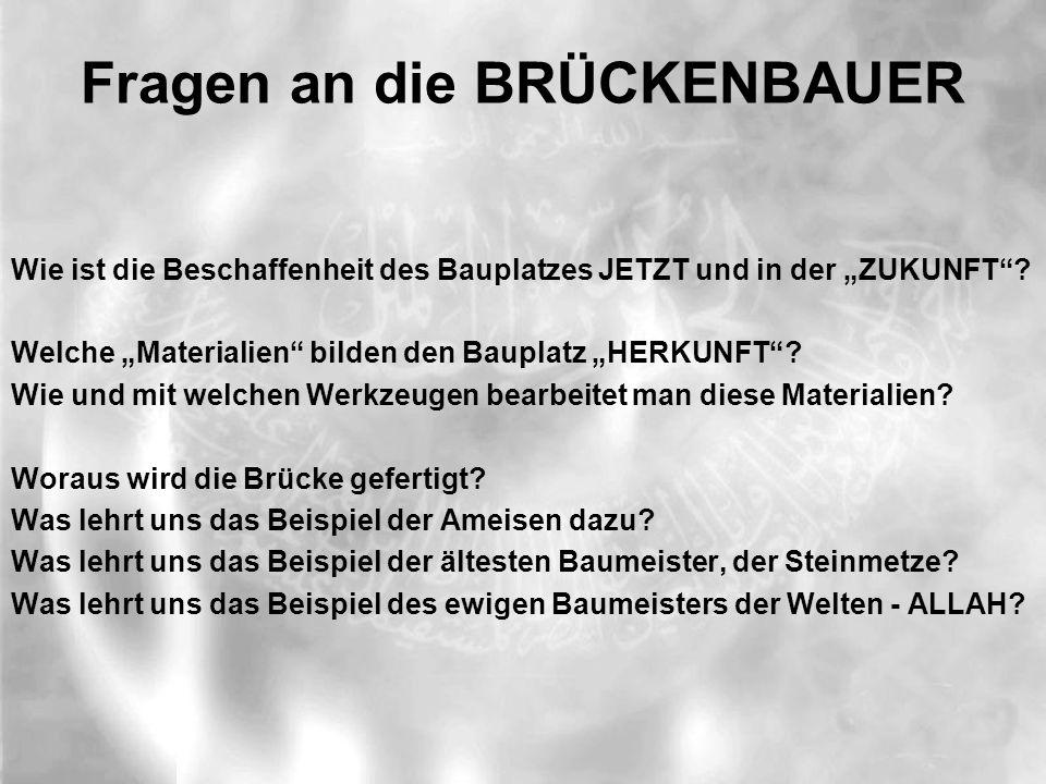 """Fragen an die BRÜCKENBAUER Wie ist die Beschaffenheit des Bauplatzes JETZT und in der """"ZUKUNFT""""? Welche """"Materialien"""" bilden den Bauplatz """"HERKUNFT""""?"""