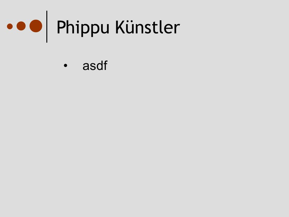 Phippu Künstler asdf