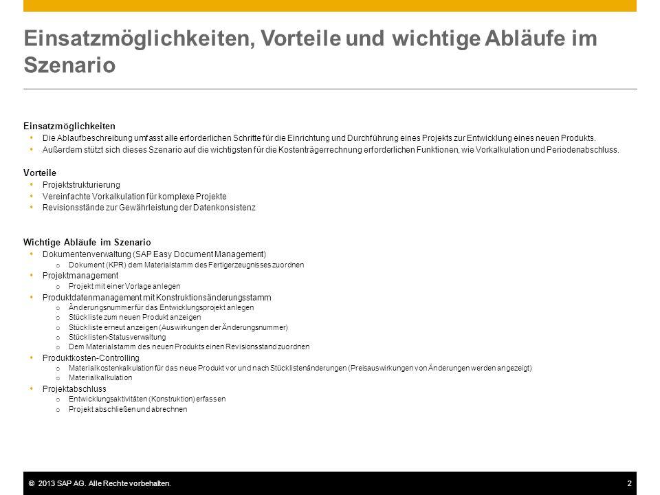 ©2013 SAP AG. Alle Rechte vorbehalten.2 Einsatzmöglichkeiten, Vorteile und wichtige Abläufe im Szenario Einsatzmöglichkeiten  Die Ablaufbeschreibung