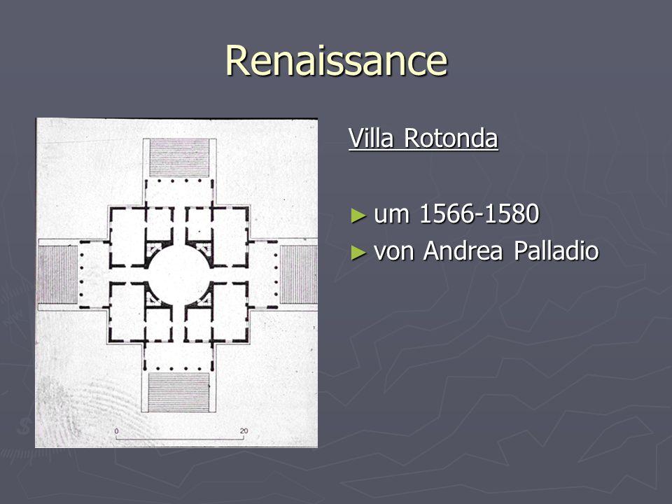 Renaissance Villa Rotonda ► um 1566-1580 ► von Andrea Palladio