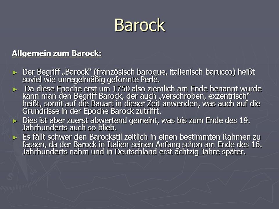 """Barock Allgemein zum Barock: ► Der Begriff """"Barock"""" (französisch baroque, italienisch barucco) heißt soviel wie unregelmäßig geformte Perle. ► Da dies"""
