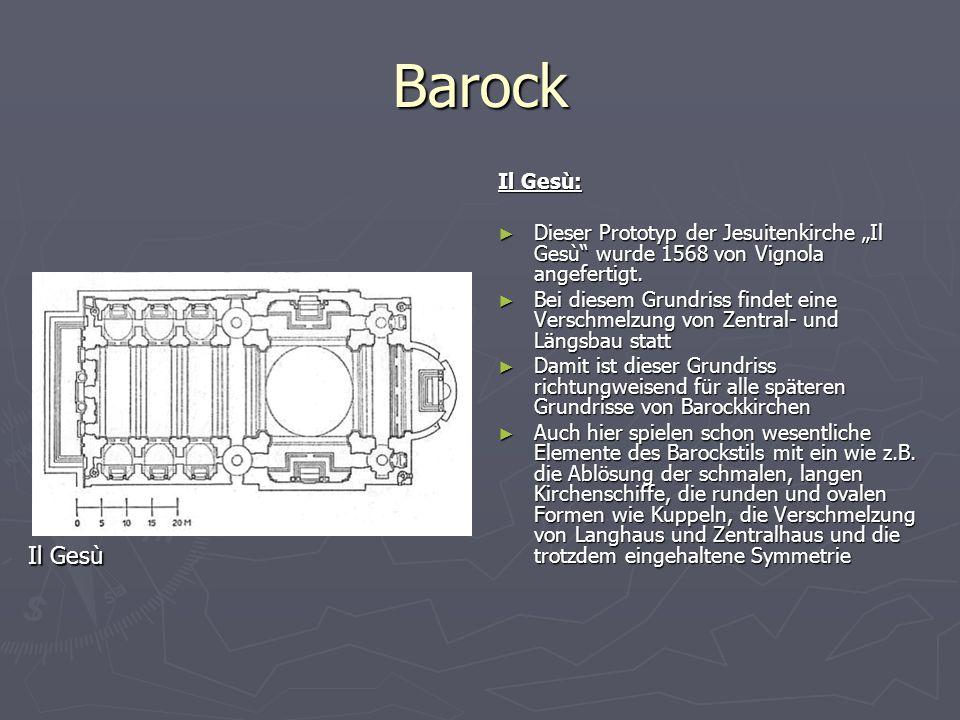 """Barock Il Gesù: ► Dieser Prototyp der Jesuitenkirche """"Il Gesù"""" wurde 1568 von Vignola angefertigt. ► Bei diesem Grundriss findet eine Verschmelzung vo"""