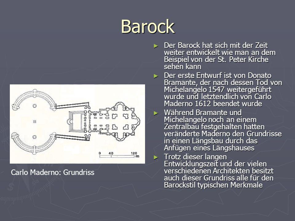 Barock ► Der Barock hat sich mit der Zeit weiter entwickelt wie man an dem Beispiel von der St. Peter Kirche sehen kann ► Der erste Entwurf ist von Do