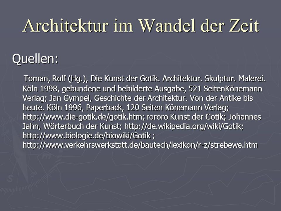 Quellen: Toman, Rolf (Hg.), Die Kunst der Gotik. Architektur. Skulptur. Malerei. Köln 1998, gebundene und bebilderte Ausgabe, 521 SeitenKönemann Verla