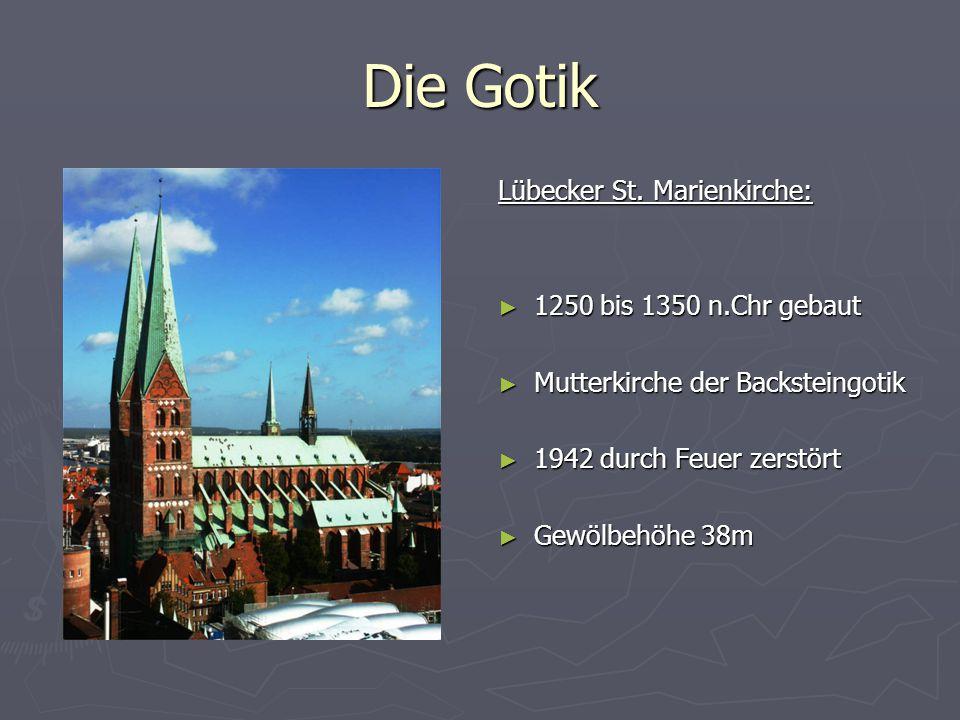 Lübecker St. Marienkirche: ► 1250 bis 1350 n.Chr gebaut ► Mutterkirche der Backsteingotik ► 1942 durch Feuer zerstört ► Gewölbehöhe 38m