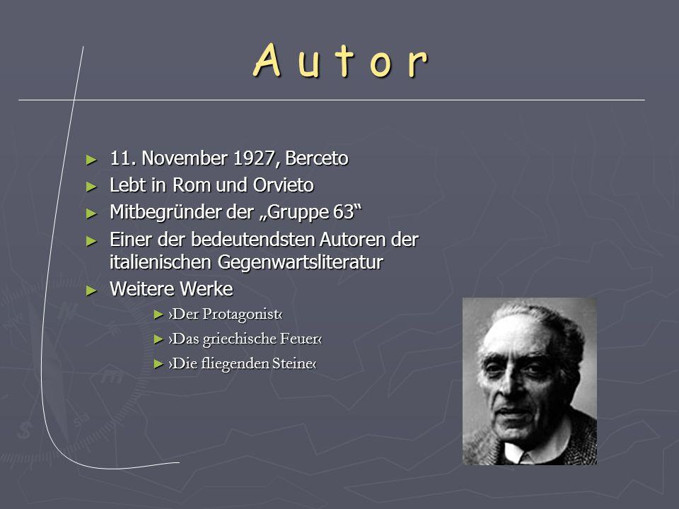 """A u t o r ► 11. November 1927, Berceto ► Lebt in Rom und Orvieto ► Mitbegründer der """"Gruppe 63"""" ► Einer der bedeutendsten Autoren der italienischen Ge"""