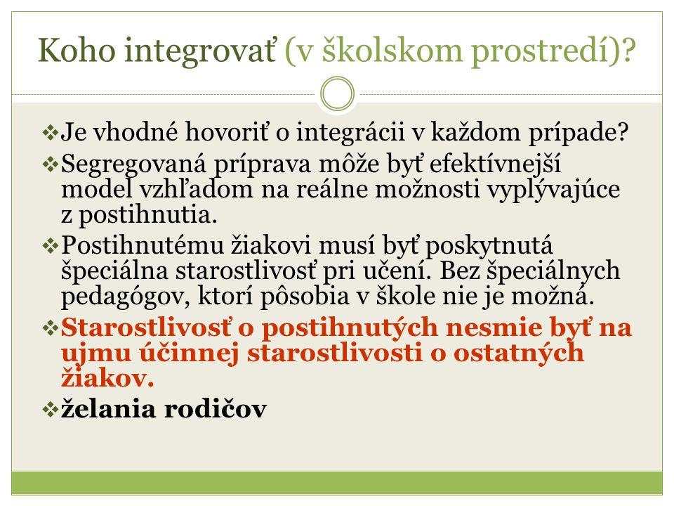 Koho integrovať (v školskom prostredí).  Je vhodné hovoriť o integrácii v každom prípade.