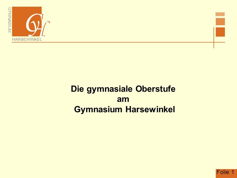 GYMNASIUM HARSEWINKEL Folie 1 Die gymnasiale Oberstufe am Gymnasium Harsewinkel