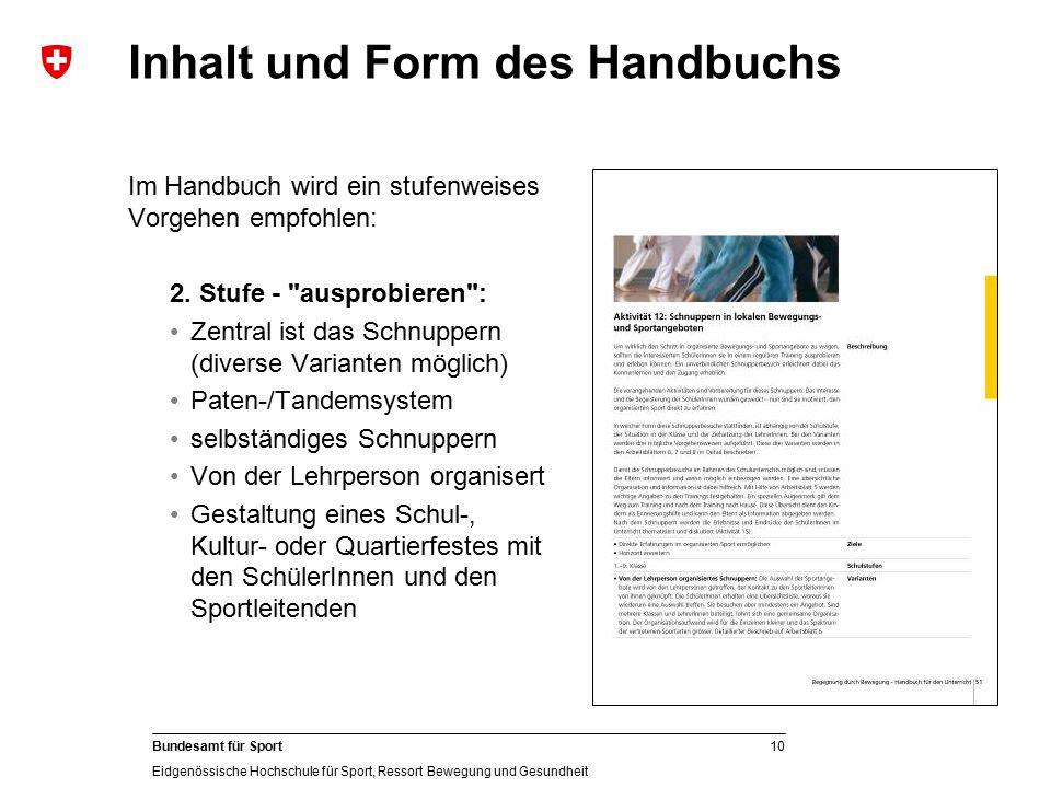 10 Bundesamt für Sport Eidgenössische Hochschule für Sport, Ressort Bewegung und Gesundheit Im Handbuch wird ein stufenweises Vorgehen empfohlen: 2. S