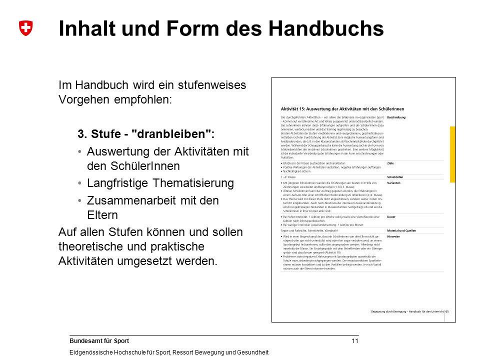 11 Bundesamt für Sport Eidgenössische Hochschule für Sport, Ressort Bewegung und Gesundheit Im Handbuch wird ein stufenweises Vorgehen empfohlen: 3. S