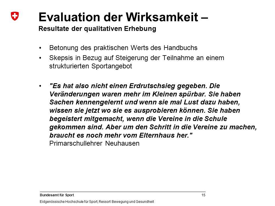 15 Bundesamt für Sport Eidgenössische Hochschule für Sport, Ressort Bewegung und Gesundheit Betonung des praktischen Werts des Handbuchs Skepsis in Be