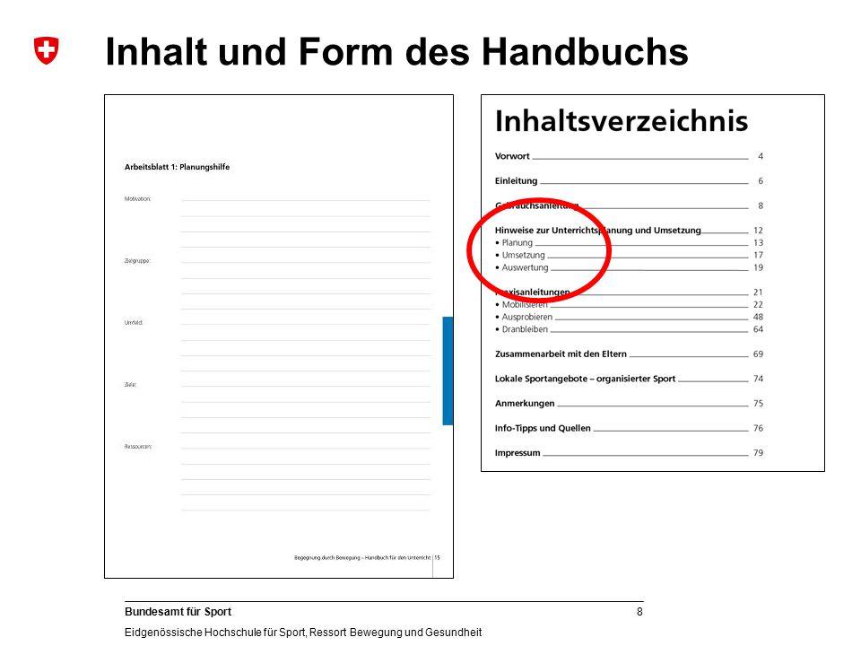 8 Bundesamt für Sport Eidgenössische Hochschule für Sport, Ressort Bewegung und Gesundheit Inhalt und Form des Handbuchs