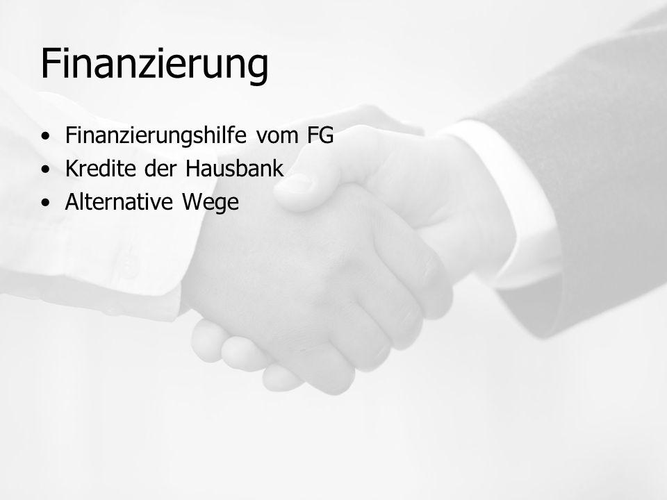 Finanzierung Finanzierungshilfe vom FG Kredite der Hausbank Alternative Wege