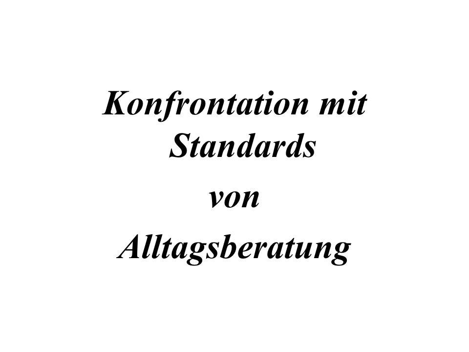 Konfrontation mit Standards von Alltagsberatung
