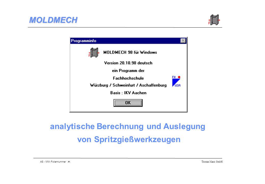AS - MM- Foliennummer 12 Thomas Mann GmbH MOLDMECH 62.00 Eingabe der Elemente (Aufspannplatte) 0,0143 0,0085 0,0228 36.00 32.00 0.00 45.00 25.00 36.00