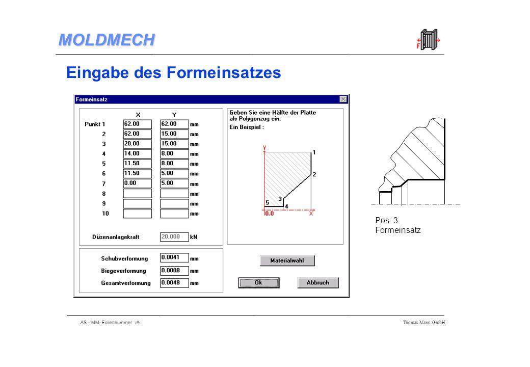 AS - MM- Foliennummer 14 Thomas Mann GmbH MOLDMECH Eingabe des Formeinsatzes Pos. 3 Formeinsatz