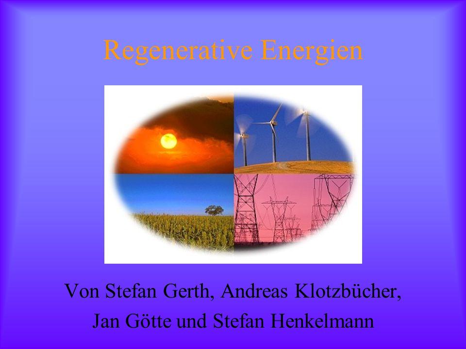 Regenerative Energien Von Stefan Gerth, Andreas Klotzbücher, Jan Götte und Stefan Henkelmann