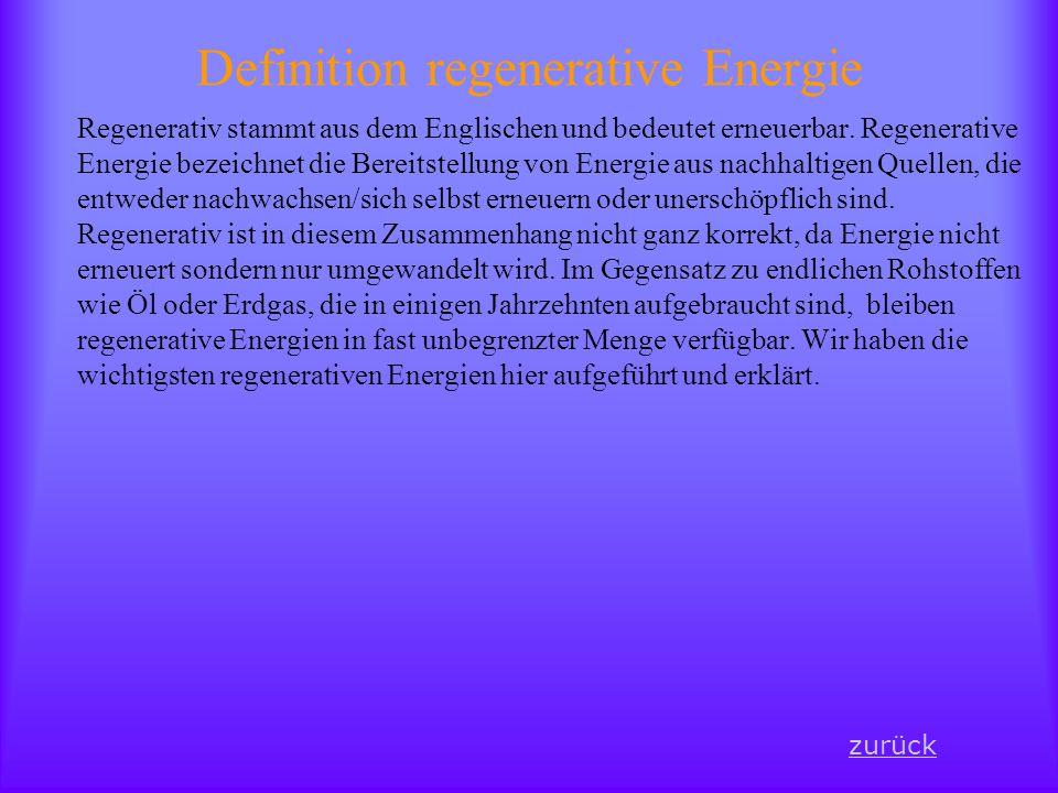 Definition regenerative Energie Regenerativ stammt aus dem Englischen und bedeutet erneuerbar.